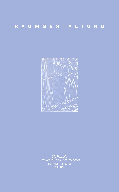 Raumgestaltung rwth die parzelle unsichtbare grenze for Raumgestaltung rwth